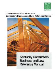 Kentucky Contractors Business and Law Reference Manual